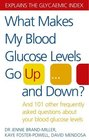 What Makes My Blood Glucose Levels Go Upand Down And 101 Other Frequently Asked Questions About Your Blood Glucose Levels