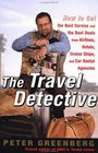 The Travel Detective: How to Get the Best Service and the Best Deals from Airlines, Hotels, Cruise Ships, and Car Rental Agencies