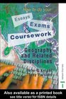 How to do your Essays Exams and Coursework in Geography and Related Disciplines