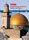 Islam Understanding the History Beliefs and Culture