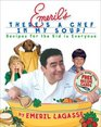 Emeril's There's a Chef in My Soup Recipes for the Kid in Everyone