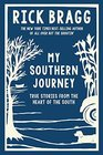 My Southern Journey True Stories from the Heart of the South