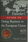 The International Traveller's Guide to Doing Business in the European Union