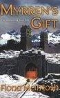 Myrren\'s Gift (Quickening, Bk 1)