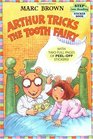 Arthur Tricks the Tooth Fairy (Step Into Reading, Step 3)