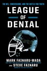 League of Denial The NFL Concussions and the Battle for Truth