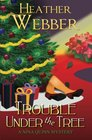 Trouble Under the Tree A Nina Quinn Mystery