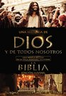 Una historia de Dios y de todos nosotros edicin juvenil Una novela basada en la pica miniserie televisiva La Biblia