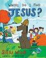 Where Do I Find Jesus