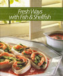 Fresh Ways With Fish and Shellfish (Healthy Home Cooking Series)
