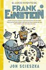 El loco invento de Frank Einstein