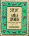 Sunday Is Family Dinners: From Roast Chicken and Mashed Potatoes to Apple Pie and More (The Everyday Cookbooks)