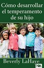 Cmo desarrollar el temperamento de su hijo