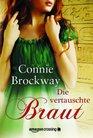 Die vertauschte Braut Historischer Liebesroman