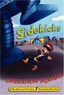 Sidekicks 2 Operation Squish