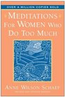 Meditations for Women Who Do Too Much: 10th Anniversary