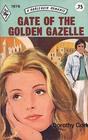 Gate of the Golden Gazelle (Harlequin Romance, No 1876)