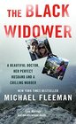 The Black Widower: A Beautiful Doctor, Her Seemingly Perfect Husband and a Chilling Murder