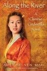 Along the River A Chinese Cinderella Novel