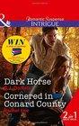 Dark Horse Dark Horse  / Cornered in Conard County