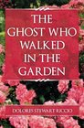 The Ghost Who Walked In the Garden (Volume 2)