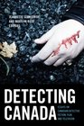 Detecting Canada: Essays on Canadian Detective Fiction, Film, and Television (Film and Media Studies)