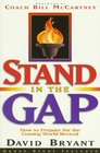 Stand in the Gap How to Get Ready for the Coming World Revival