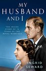 My Husband and I The Inside Story of the Royal Marriage