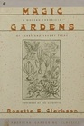 Magic Gardens a Modern Chronicle of Herbs and Savory Seeds