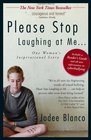 Please Stop Laughing at Me One Woman's Inspirational True Story