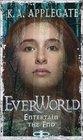 Entertain the End (Everworld, Bk 12)