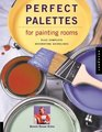 Perfect Palettes for Painting Rooms Plus Complete Decorating Guidelines