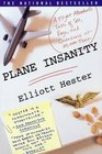 Plane Insanity A Flight Attendant's Tales of Sex Rage and Queasiness at 30000 Feet