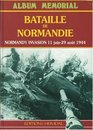 BATAILLE DE NORMANDIE Normandy Invasion 11 June - 29 August 1944