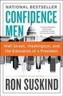 Confidence Men Wall Street Washington and the Education of a President
