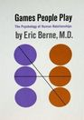 Games People Play; The Psychology of Human Relationships.