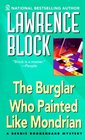 The Burglar Who Painted Like Mondrian (Bernie Rhodenbarr, Bk 5)