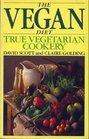 The Vegan Diet true vegetarian cookery