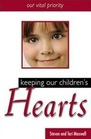 Keeping Our Children's Hearts Our Vital Priority