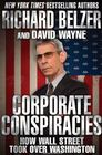 Corporate Conspiracies How Wall Street Took Over Washington