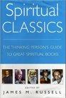 Spiritual Classics: The Thinking Person's Guide to Great Spiritual Books