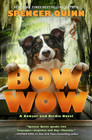 Bow Wow A Bowser and Birdie Novel