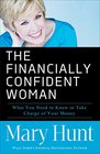 The Financially Confident Woman What You Need to Know to Take Charge of Your Money