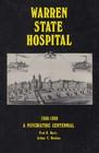 Warren State Hospital 1880-1980  A Psychiatric Centennial