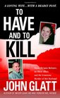 To Have and To Kill Nurse Melanie McGuire an Illicit Affair and the Gruesome Murder of Her Husband
