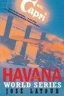Havana World Series A Novel