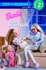 Barbie: Two Princesses (Step-Into-Reading, Step 2)