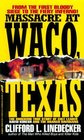 Massacre at Waco Texas The Shocking Story of Cult Leader David Koresh and the Branch Davidians