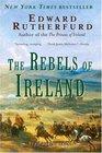 The Rebels of Ireland (Dublin Saga, Bk 2)