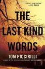 The Last Kind Words A Novel